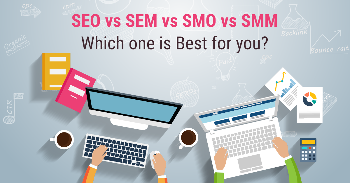 SEO-vs-SEM-vs-SMO-vs-SMM-Which-one-is-Best-for-you
